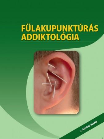 Fülakupunktúrás Addiktológia 2. kiadás